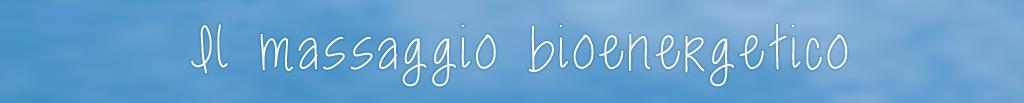 2 il massaggio bioenergetico